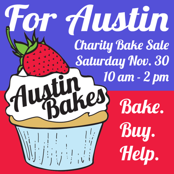 Austin Bakes for Austin | Saturday, November 30 | Citywide charity bake sale supporting our Austin neighbors affected by recent floods. | Proceeds to support Austin Disaster Relief Network